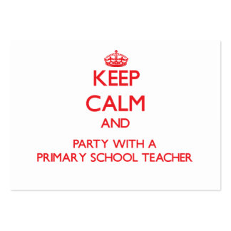 Keep Calm and Party With a Primary School Teacher Business Card