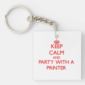 Keep Calm and Party With a Printer Double-Sided Square Acrylic Key Ring