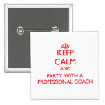 Keep Calm and Party With a Professional Coach Badge