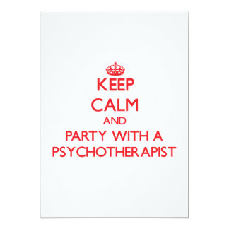Keep Calm and Party With a Psychotherapist 13 Cm X 18 Cm Invitation Card