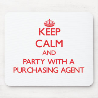 Keep Calm and Party With a Purchasing Agent Mouse Pad