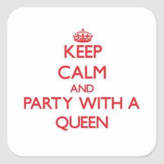 Keep Calm and Party With a Queen Square Stickers