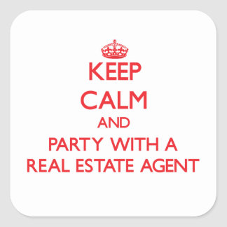 Keep Calm and Party With a Real Estate Agent Square Stickers