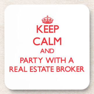 Keep Calm and Party With a Real Estate Broker Coaster