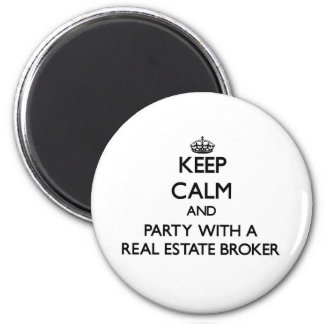Keep Calm and Party With a Real Estate Broker Magnets