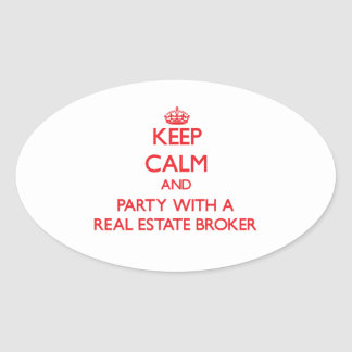 Keep Calm and Party With a Real Estate Broker Oval Sticker