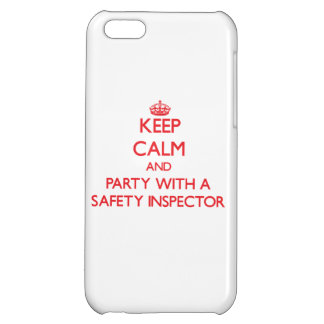 Keep Calm and Party With a Safety Inspector iPhone 5C Cases