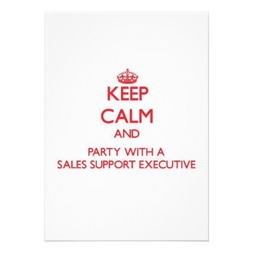 Keep Calm and Party With a Sales Support Executive Custom Invites