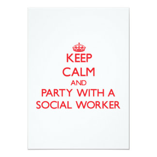 Keep Calm and Party With a Social Worker 13 Cm X 18 Cm Invitation Card