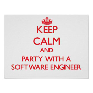 Keep Calm and Party With a Software Engineer Print