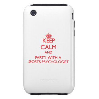 Keep Calm and Party With a Sports Psychologist iPhone 3 Tough Covers