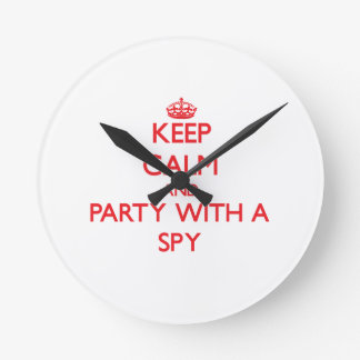 Keep Calm and Party With a Spy Round Clocks