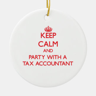 Keep Calm and Party With a Tax Accountant Round Ceramic Decoration