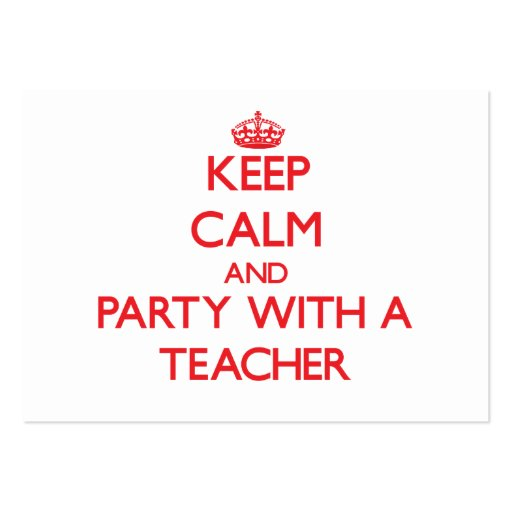 Keep Calm and Party With a Teacher Business Card Template