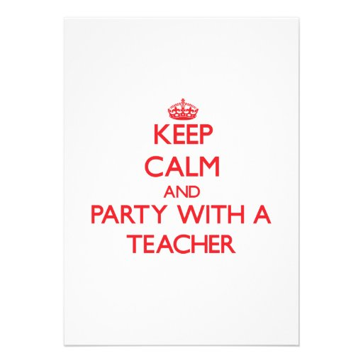 Keep Calm and Party With a Teacher Personalized Invitations
