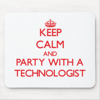 Keep Calm and Party With a Technologist Mouse Pad