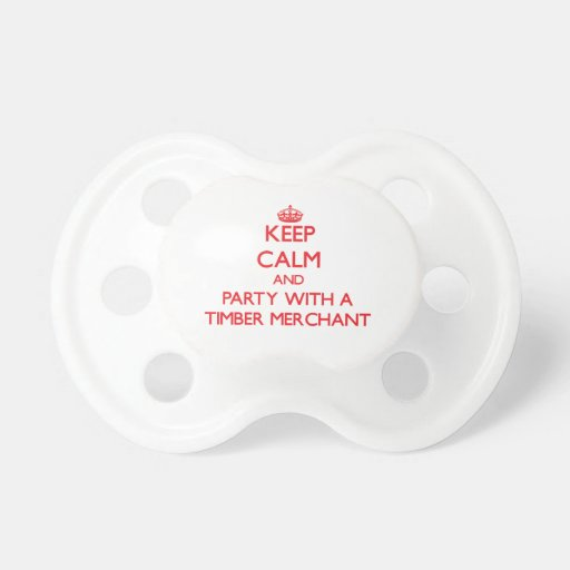 Keep Calm and Party With a Timber Merchant Baby Pacifier