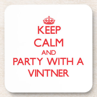 Keep Calm and Party With a Vintner Beverage Coasters