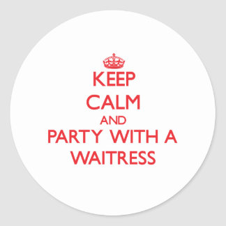 Keep Calm and Party With a Waitress Sticker