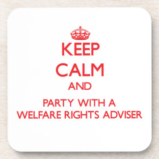 Keep Calm and Party With a Welfare Rights Adviser Beverage Coaster