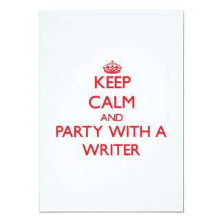 "Keep Calm and Party With a Writer 5"" X 7"" Invitation Card"