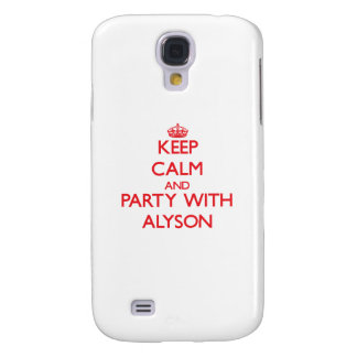 Keep Calm and Party with Alyson Samsung Galaxy S4 Case