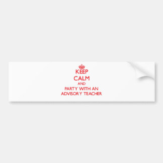 Keep Calm and Party With an Advisory Teacher Bumper Sticker