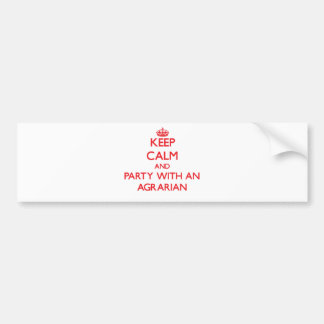 Keep Calm and Party With an Agrarian Bumper Sticker