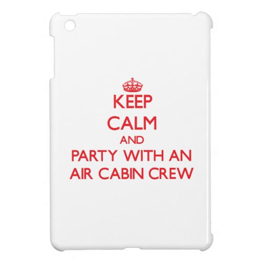 Keep Calm and Party With an Air Cabin Crew iPad Mini Covers