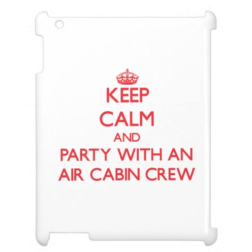 Keep Calm and Party With an Air Cabin Crew iPad Covers