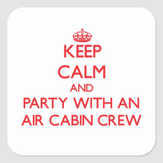 Keep Calm and Party With an Air Cabin Crew Stickers