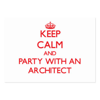 Keep Calm and Party With an Architect Business Card Templates