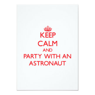 Keep Calm and Party With an Astronaut Card