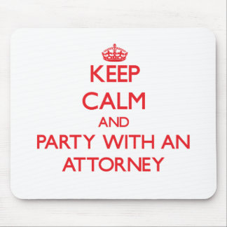 Keep Calm and Party With an Attorney Mouse Pad