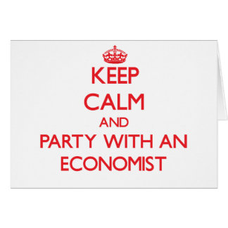 Keep Calm and Party With an Economist Greeting Card