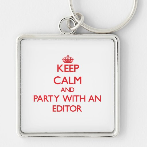 Keep Calm and Party With an Editor Key Chain
