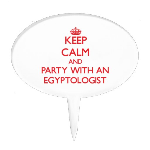 Keep Calm and Party With an Egyptologist Cake Pick