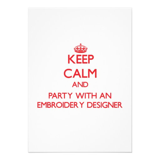 Keep Calm and Party With an Embroidery Designer Card