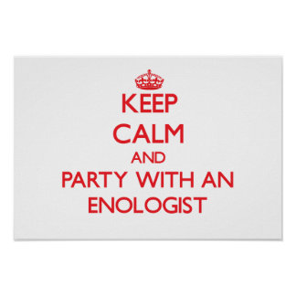 Keep Calm and Party With an Enologist Print