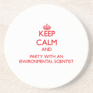 Keep Calm and Party With an Environmental Scientis Coaster