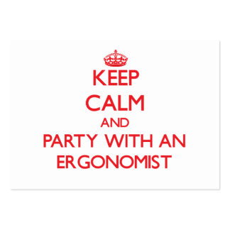 Keep Calm and Party With an Ergonomist Pack Of Chubby Business Cards