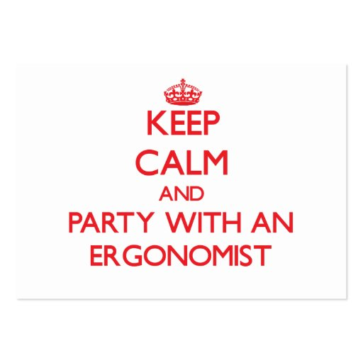 Keep Calm and Party With an Ergonomist Business Card Template