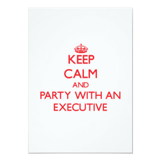 Keep Calm and Party With an Executive Invitation