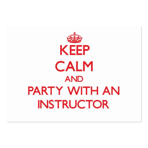 Keep Calm and Party With an Instructor Business Card Template