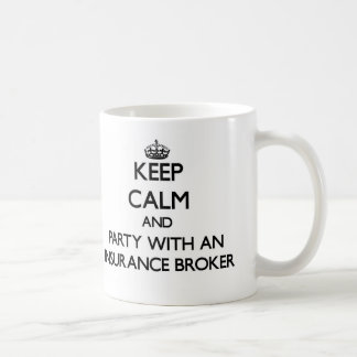Keep Calm and Party With an Insurance Broker Basic White Mug