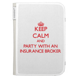 Keep Calm and Party With an Insurance Broker Kindle 3 Covers