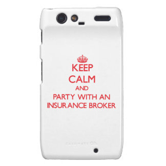 Keep Calm and Party With an Insurance Broker Motorola Droid RAZR Cover