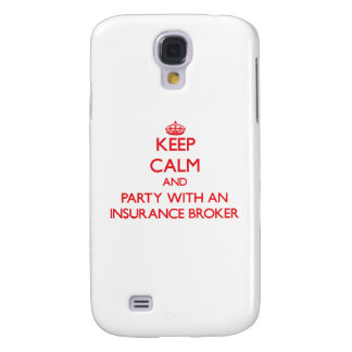 Keep Calm and Party With an Insurance Broker Samsung Galaxy S4 Cases