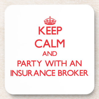 Keep Calm and Party With an Insurance Broker Coaster