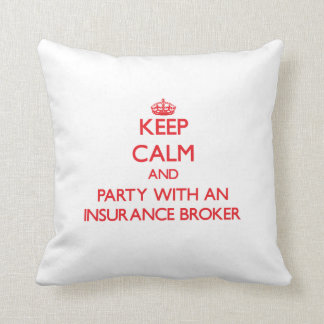Keep Calm and Party With an Insurance Broker Throw Pillow